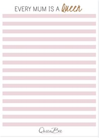 QueenBee® - Every Mum is a Queen Notepad in Pink Stripes