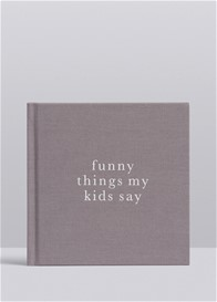 Write to Me - Funny Things My Kids Say Journal in Grey